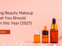 Trending Beauty Makeup Tips that You Should Know in this Year (2021)